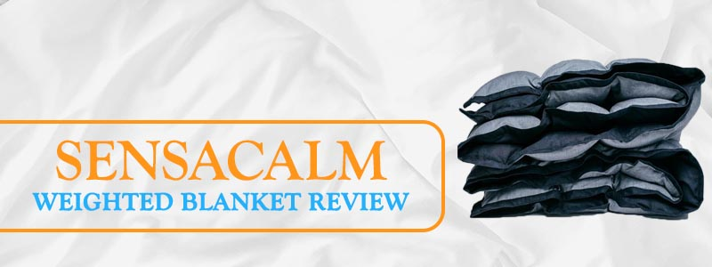SensaCalm Weighted Balnket Reviews