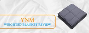 YnM Weighted Blanket - A Definite Top Choice For All 2