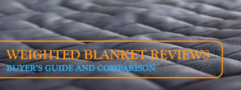 Weighted Blanket Reviews And Buyer's Guide