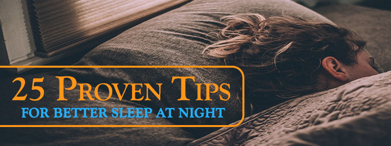 25 Tips For Better Sleep At Night