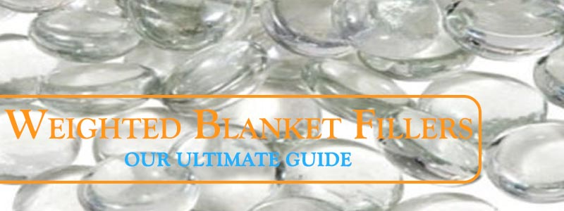 Weighted Blanket Fillers - Ultimate Guide