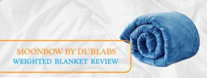 Moonbow Weighted Blanket Review - A Great DubLabs Product 1