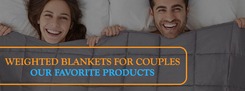 Weighted blankets for couples